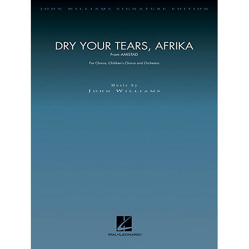 Cherry Lane Dry Your Tears, Afrika (from Amistad) (Score and Parts) Composed by John Williams