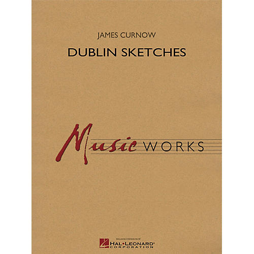 Hal Leonard Dublin Sketches Concert Band Level 4 Composed by James Curnow