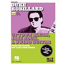 Hal Leonard Duke Robillard - Uptown Blues, Jazz Rock & Swing Guitar From the Classic Hot Licks Video Series Book/Video Online