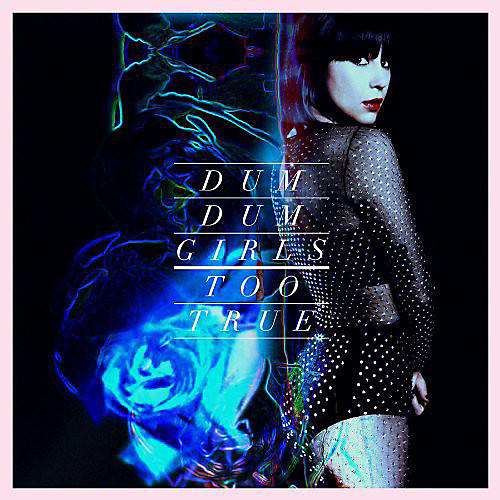 Alliance Dum Dum Girls - Too True