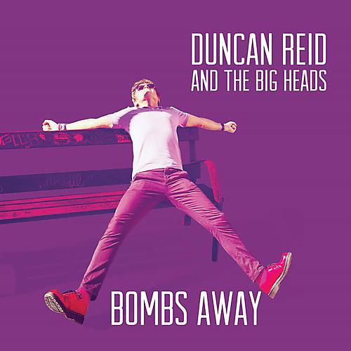 Alliance Duncan Reid & the Big Heads - Bombs Away