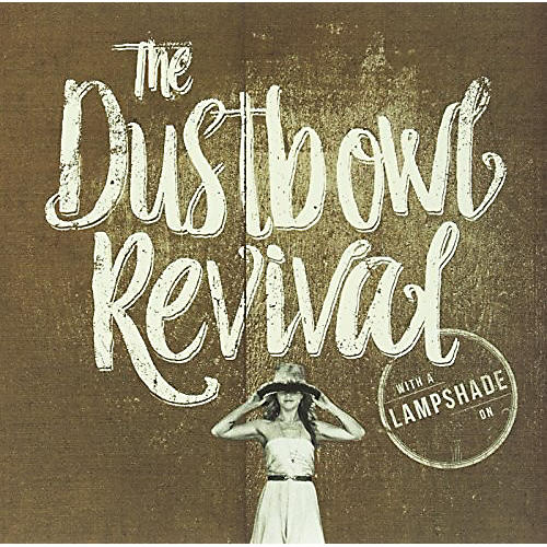 Alliance Dustbowl Revival - With a Lampshade on