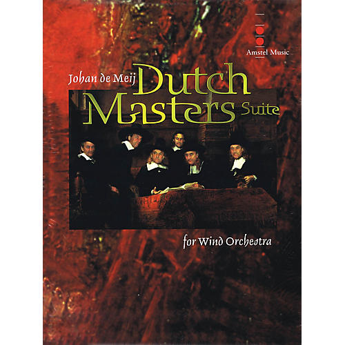 Amstel Music Dutch Masters Suite Concert Band Level 4 Composed by Johan de Meij