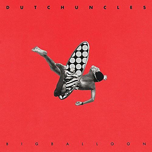 Alliance Dutch Uncles - Big Balloon