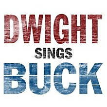 Dwight Yoakam - Dwight Sings Buck
