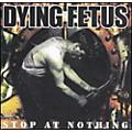 Alliance Dying Fetus - Stop At Nothing thumbnail