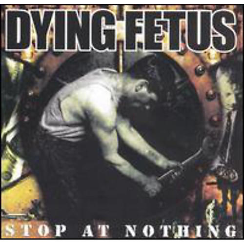 Alliance Dying Fetus - Stop At Nothing