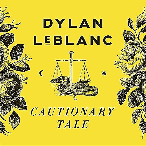 Alliance Dylan LeBlanc - Cautionary Tale