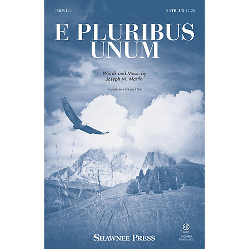 Shawnee Press E Pluribus Unum SATB composed by Joseph M. Martin