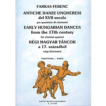 Editio Musica Budapest Early Hungarian Dances from the 17th Century for Four Clarinets EMB Series Composed by Ferenc Farkas