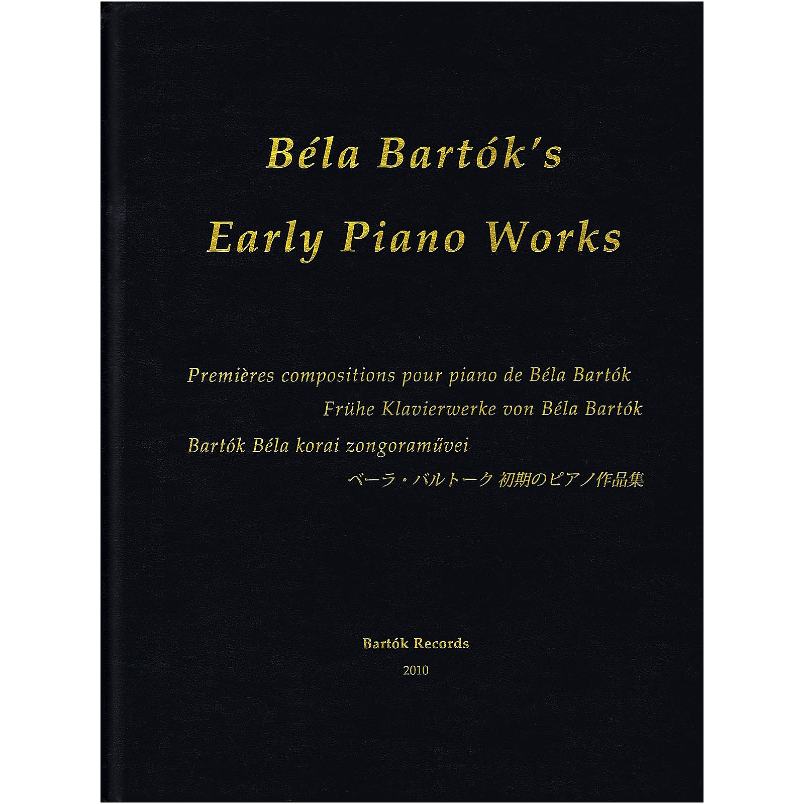 Bartók Records and Publications Early Piano Works Misc Series Hardcover Composed by Béla Bartók Edited by Peter Bartók