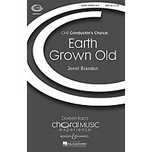 Boosey and Hawkes Earth Grown Old (CME Conductor's Choice) SATB composed by Jenni Brandon