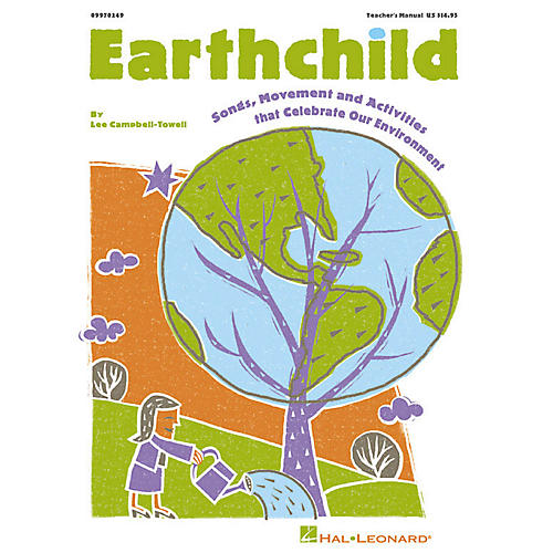Hal Leonard Earthchild (Songs, Movement and Activities that Celebrate our Environment) ShwTrx CD by Campbell-Towell