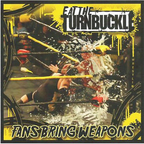 Alliance Eat the Turnbuckle - Fans Bring Weapons