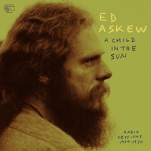 Alliance Ed Askew - Child In The Sun: Radio Sessions 1969-1970