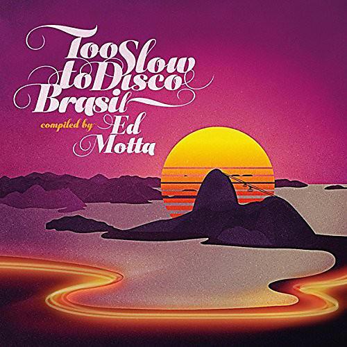 Alliance Ed Motta - Too Slow To Disco Brasil