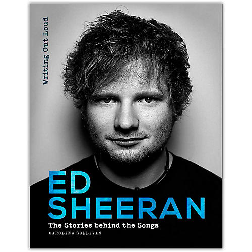 Hal Leonard Ed Sheeran: Writing Out Loud (Stories Behind the Songs) - Hardcover Edition