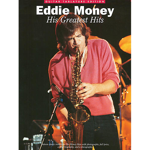 Music Sales Eddie Money - His Greatest Hits (Guitar Tab) Music Sales America Series Softcover by Eddie Money