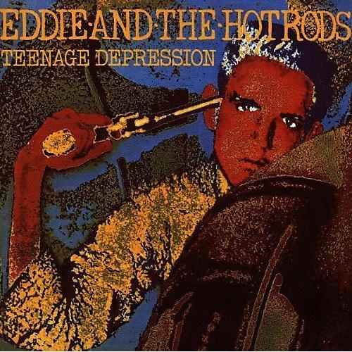 Alliance Eddie & the Hot Rods - Teenage Depression