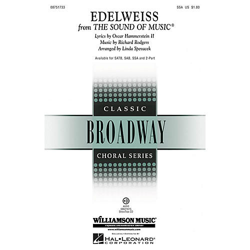 Hal Leonard Edelweiss (from The Sound of Music) SSA arranged by Linda Spevacek