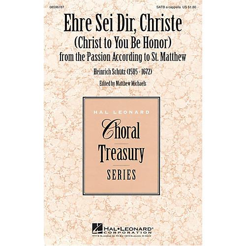Hal Leonard Ehre Sei Dir, Christe (Christ to You Be Honor) SATB by Heinrich Schütz