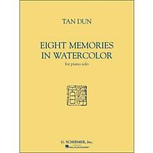 G. Schirmer Eight Memories In Watercolor for Piano Solo By Tan Dun