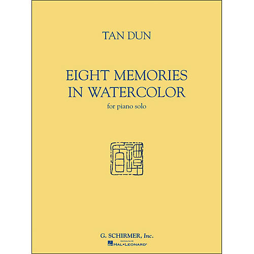 G. Schirmer Eight Memories In Watercolor for Piano Solo By Tan Dun