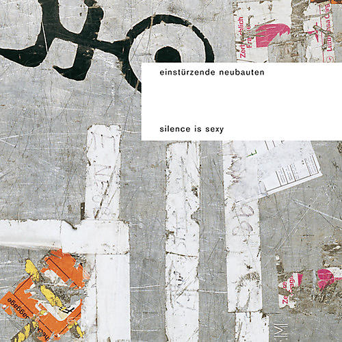 Alliance Einsturzende Neubauten - Silence Is Sexy