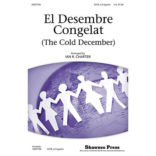 Shawnee Press El Desembre Congelat (The Cold December) SATB a cappella arranged by Ian R. Charter