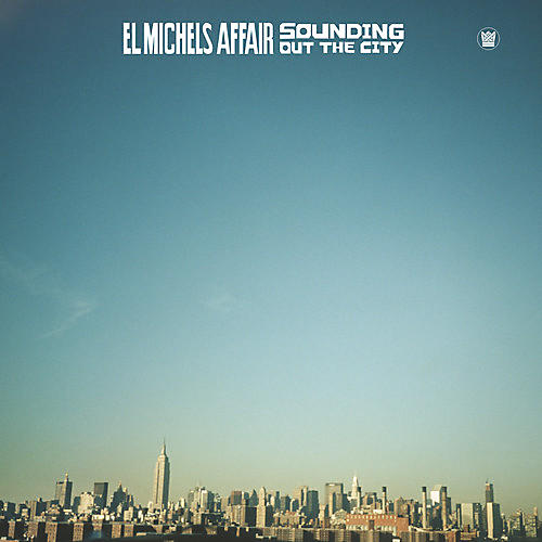 Alliance El Michels Affair - Sounding Out In The City