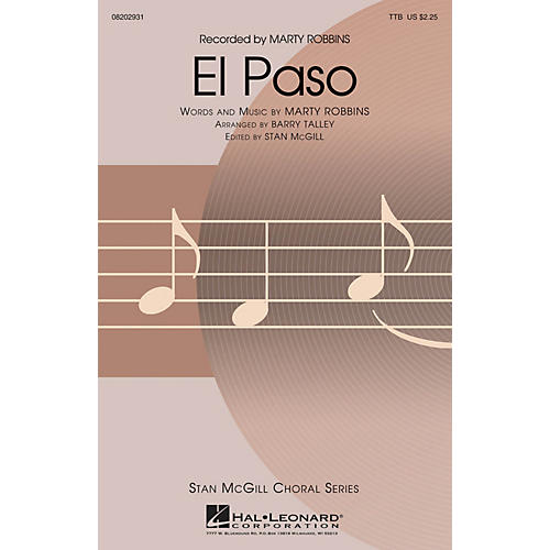 Hal Leonard El Paso (Stan McGill Choral Series) TTB by Marty Robbins arranged by Barry Talley