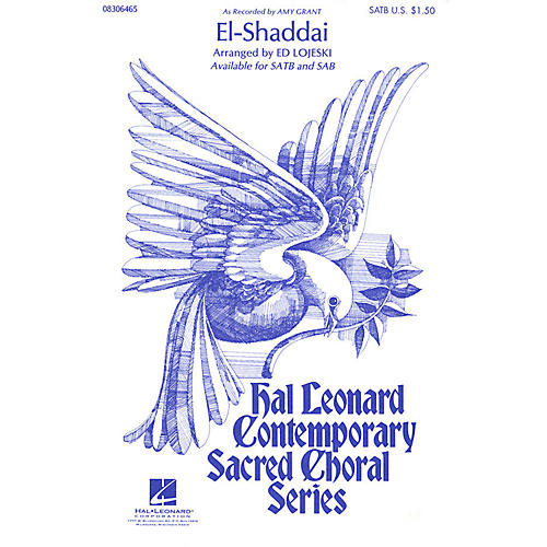 Hal Leonard El-Shaddai SATB by Amy Grant arranged by Ed Lojeski