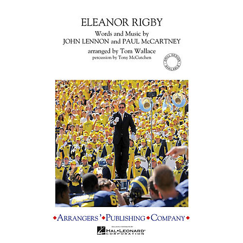 Arrangers Eleanor Rigby Marching Band Level 3 by The Beatles Arranged by Tom Wallace