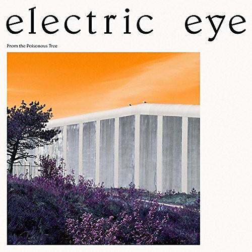 Alliance Electric Eye - From The Poisonous Tree