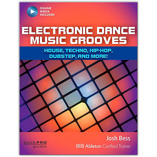 Hal Leonard Electronic Dance Music Grooves: House, Techno, Hip-Hop, Dubstep, and More Book/Online Audio