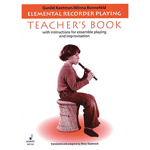 Schott Elemental Recorder Playing (for Recorder and Orff Instruments - Teacher's Book) Schott Series