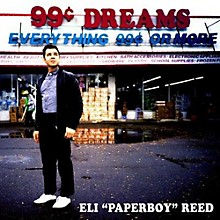 Eli Reed Paperboy - 99 Cent Dreams