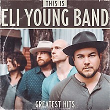 Eli Young - This Is Eli Young Band: Greatest Hits