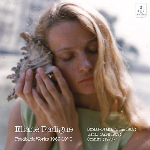 Alliance Eliane Radigue - Feedback Works 1969-1970