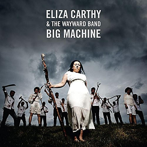 Alliance Eliza Carthy & Wayward Band - Big Machine