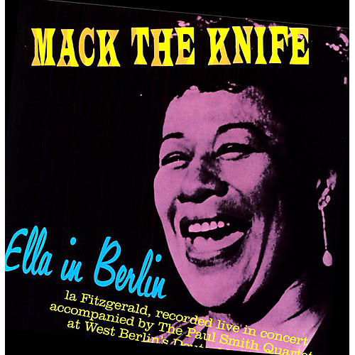 Alliance Ella Fitzgerald - Mack the Kinfe: Ella in Berlin