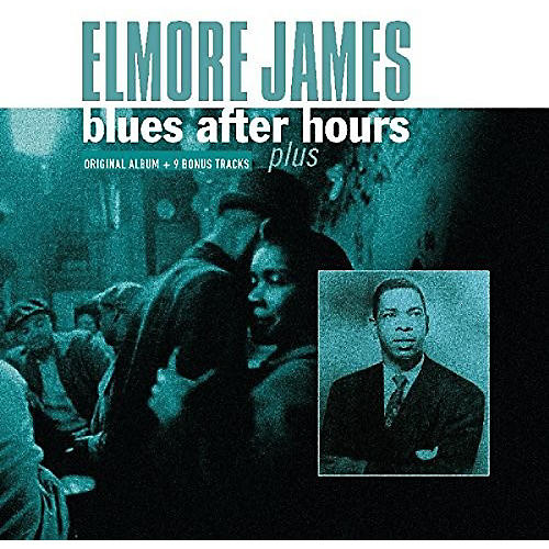 Alliance Elmore James - Blues After Hours Plus + 9 Bonus Tracks