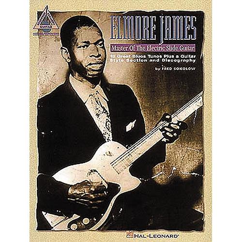 Hal Leonard Elmore James - Master of the Electric Slide Guitar