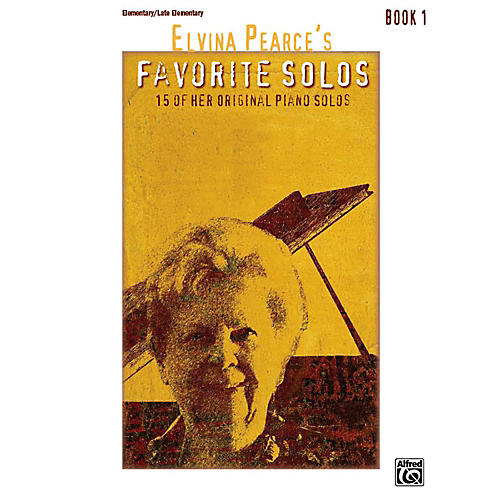 Alfred Elvina Pearce's Favorite Solos, Book 1 Elementary / Late Elementary