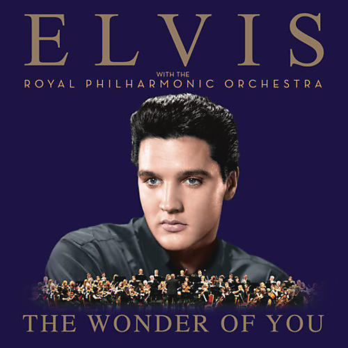Alliance Elvis Presley - The Wonder Of You: Elvis Presley With The Royal Philharmonic Orchestra