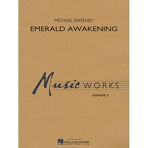 Hal Leonard Emerald Awakening Concert Band Level 3 Composed by Michael Sweeney