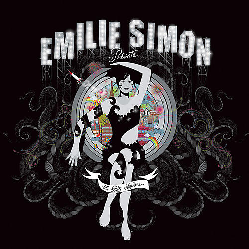 Alliance Emilie Simon - The Big Machine