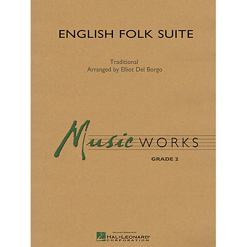 Hal Leonard English Folk Suite Concert Band Level 2 Composed by Elliot Del Borgo