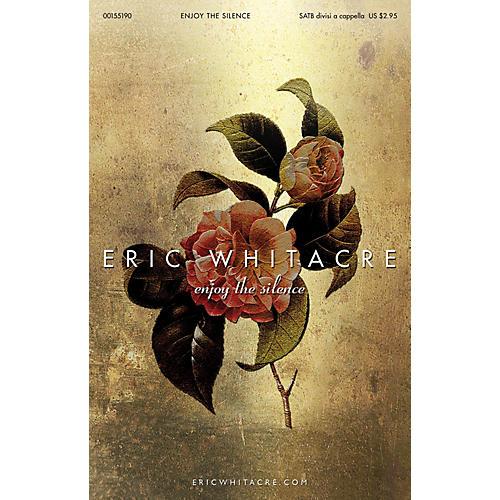 Hal Leonard Enjoy the Silence SATB DV A Cappella arranged by Eric Whitacre