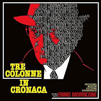 Ennio Morricone - Tre Colonne In Cronaca (Original Motion Picture Soundtrack)